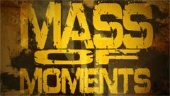 Thumbnail image for Mass Of Moments – Music Video