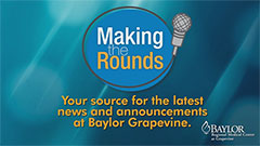 Thumbnail image for Baylor Grapevine – Making The Rounds Video Series